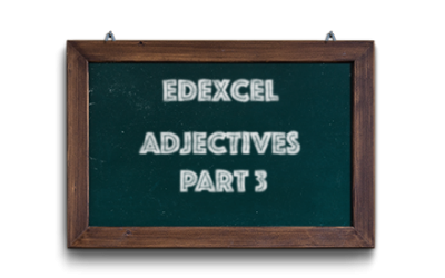 Edexcel GCSE French vocabulary – Adjectives – Part 3